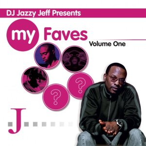 DJ Jazzy Jeff Presents - My Faves Vol. 1 (2009) (Front)